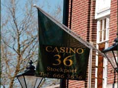 Casino 36, Stockport